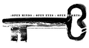 Open Minds :: Open Eyes :: Open Hearts